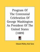 Program of the Centennial Celebration of George Washington as President of the United States (1889) - Edward Ridley and Sons, Ridley And Sons