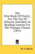 The First Book of Poetry: For the Use of Schools, Intended as Reading Lessons for the Younger Classes (1811)