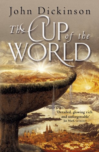 The Cup of the World - John Dickinson