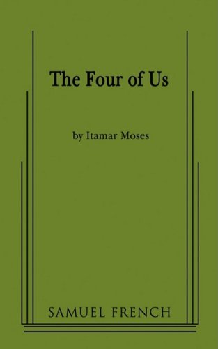 The Four of Us (Samuel French Acting Editions) - Itamar Moses