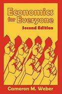 Economics for Everyone, 2nd Edition - Weber, Cameron M.