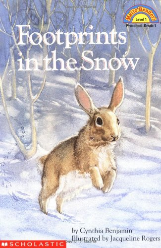 Scholastic Reader: Footprints in the Snow: Level 1 - Cynthia Benjamin, Jacqueline Rogers