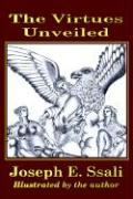 The Virtues Unveiled - Ssali, Joseph E.