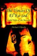 The Voices of El'ka-Zed: Sordid Tales of the Macabre - O'Rourke, Michael