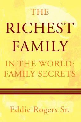 The Richest Family in the World : Family Secrets - Eddie Rogers Sr.