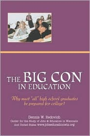 """The Big Con in Education: Why Must """"All"""" High School Graduates Be Prepared for College?"""