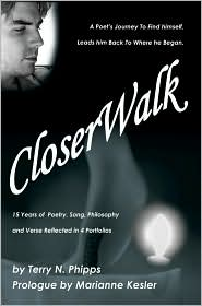 Closerwalk: A Poet's Journey to Find Himself, Leads Him Back to Where He Began.