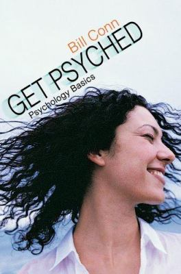 Get Psyched : Psychology Basics - Bill Conn