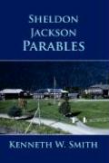 Sheldon Jackson Parables - Smith, Kenneth W.