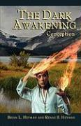 The Dark Awakening: Conception