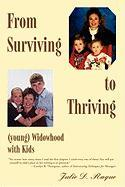 From Surviving to Thriving (Young) Widowhood with Kids - Raque, Julie D.