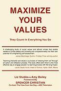 Maximize Your Values - Bailey, Amy; Stubbs, Liz