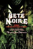 Bete Noire: Stories Concerning Human Nature and Horror