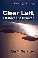Clear Left, I'll Have the Chicken - Garrison, Kevin