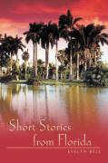 Short Stories from Florida - Bell, Evelyn