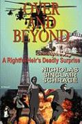 Over and Beyond: A Rightful Heir's Deadly Surprise - Schrage, Nicholas Sinclair
