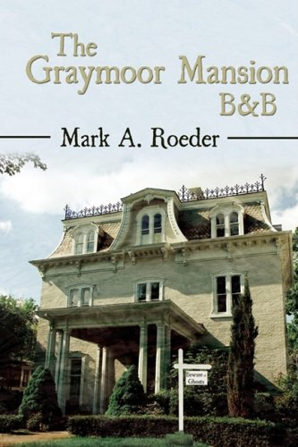 The Graymoor Mansion B & B - Mark Roeder