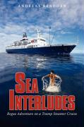 Sea Interludes: Rogue Adventure on a Tramp Steamer - Braddan, Andreas