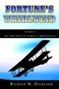 Fortune's Whirlwind: Volume I of the Devlin Family Chronicles - Dickeson, Richard M.