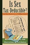 Is Sex Tax-Deductible?: And Other Reminiscences of Fulfilling Fantasies