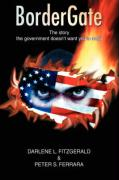 Bordergate: The Story the Government Doesn't Want You to Read - Fitzgerald, Darlene L.