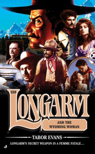 Longarm and the Wyoming Woman (Longarm, No. 358) - Tabor Evans