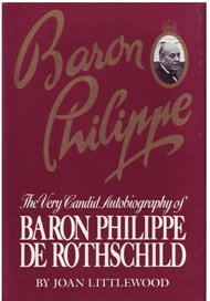 Baron Philippe: The Very Candid Autobiography of Baron Philippe de Rothschild - Rh Value Publishing