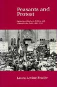 Peasants and Protest: Agricultural Workers, Politics, and Unions in the Aude, 1850-1914