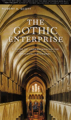 The Gothic Enterprise: A Guide to Understanding the Medieval Cathedral - Robert A. Scott