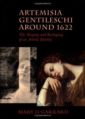 Artemisia Gentileschi around 1622: The Shaping and Reshaping of an Artistic Identity (The Discovery Series) - Mary D. Garrard