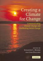 Creating a Climate for Change: Communicating Climate Change and Facilitating Social Change