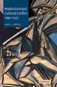 Modernism and Cultural Conflict, 1880 1922