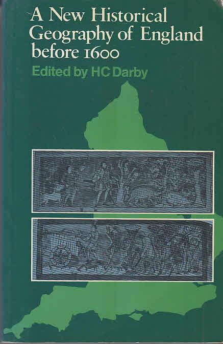 A New Historical Geography of England before 1600 - Darby, H. C.