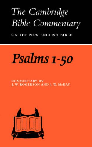 Psalms 1-50 (Cambridge Bible Commentaries on the Old Testament) - J. W. Rogerson; J. W. McKay