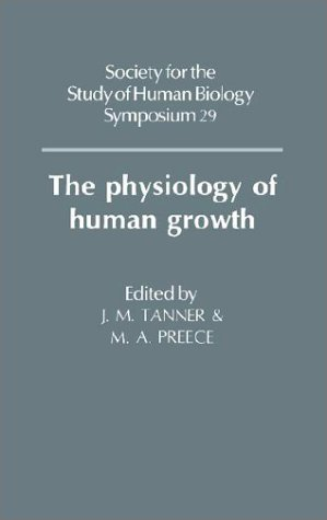 The Physiology of Human Growth (Society for the Study of Human Biology Symposium Series) - James Mourilyan Tanner; Michael A. Preece