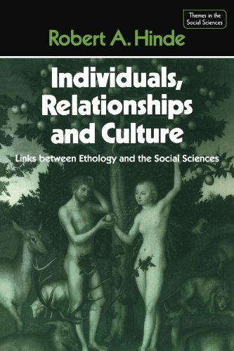 Individuals, Relationships and Culture: Links between Ethology and the Social Sciences (Themes in the Social Sciences) - Robert A. Hinde
