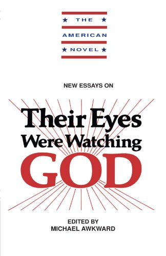New Essays on Their Eyes Were Watching God (The American Novel) - Michael Awkward