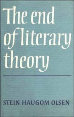 The End of Literary Theory - Stein Haugrom Olsen