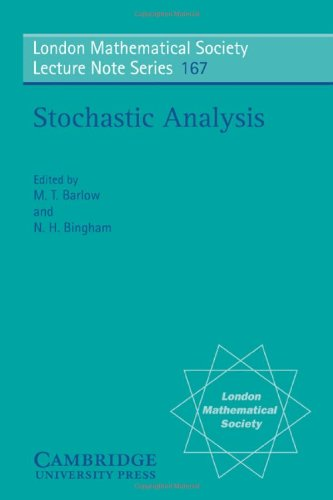 Stochastic Analysis: Proceedings of the Durham Symposium on Stochastic Analysis, 1990 (London Mathematical Society Lecture Note Series) - M. T. Barlow; N. H. Bingham
