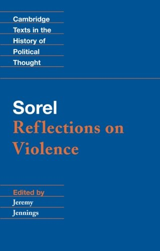 Sorel: Reflections on Violence (Cambridge Texts in the History of Political Thought) - Georges Sorel