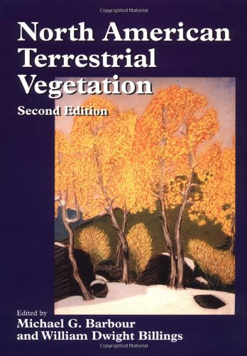 North American Terrestrial Vegetation - Michael G. Barbour; William Dwight Billings