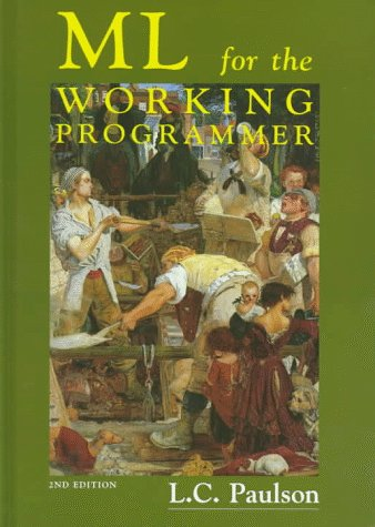 ML for the Working Programmer - Larry C. Paulson