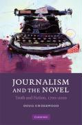 Journalism and the Novel: Truth and Fiction, 1700-2000 - Underwood, Doug
