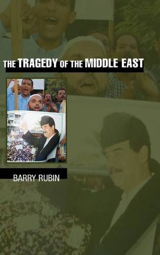 The Tragedy of the Middle East - Barry Rubin