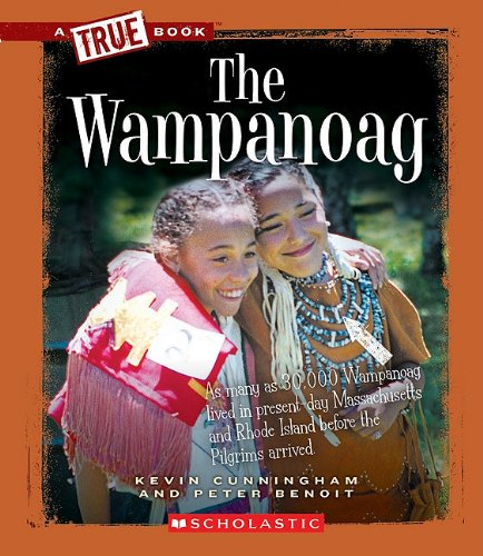 The Wampanoag (True Books) - Kevin Cunningham; Peter Benoit