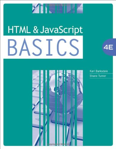 HTML and JavaScript BASICS - Karl Barksdale; E. Shane Turner