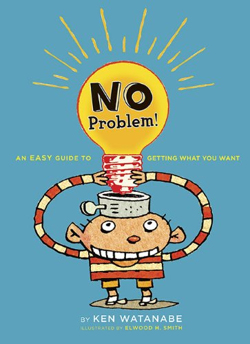 No Problem: An Easy Guide to Getting What You Want - Ken Watanabe