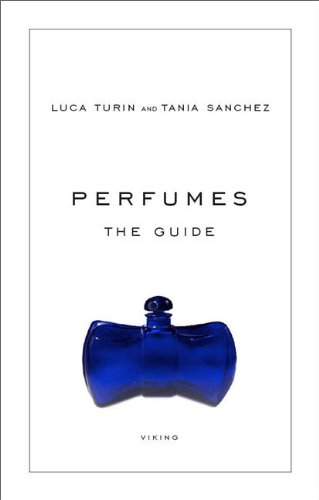 Perfumes: The Guide - Luca Turin, Tania Sanchez
