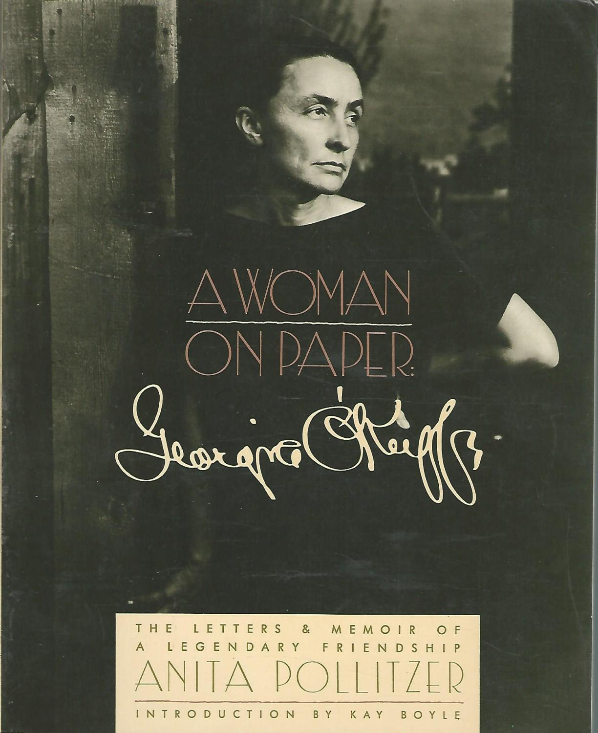 A Woman on Paper: Georgia O'Keeffe: The Letters and Memoir of a Legendary Friendship - O'Keeffe, Georgia) Pollitzer, Anita