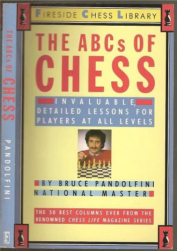 The ABC's of Chess: Invaluable, Detailed Lessons at all Levels - Bruce Pandolfini (1947- )